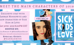 Cover Reveal + #MTMC19 Chat: Sick Kids in Love by Hanna Moskowitz!