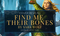 Cover Reveal: Find Me Their Bones by Sara Wolf