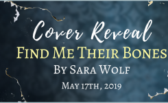 Cover Reveal Sign-Ups: Find Me Their Bones by Sara Wolf