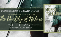 Bookstagram & Creative Tour Sign-Ups: The Duality of Nature (The Monster of Selkirk #1) by C.E. Clayton