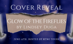 Cover Reveal Sign-Ups: Glow of the Fireflies by Lindsey Duga!