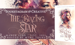 Bookstagram & Creative Tour Sign Ups: The Blazing Star by Imani Josey **NOW CLOSED**