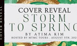 Cover Reveal Sign-Ups: Storm To Spring by Atima Kim **NOW CLOSED**
